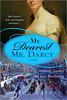 My Dearest Mr. Darcy : Volume 3 of the Darcy Saga series.